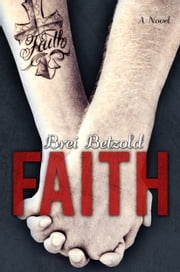 Faith (My Misery Muse) ebook by B. Betzold