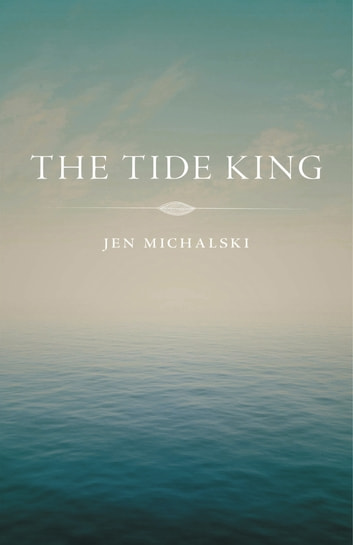 The Tide King ebook by Jen Michalski