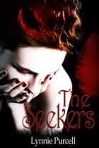 The Seekers (Book 2: The Watchers Series) ebook by Lynnie Purcell