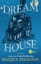 Dream House ebook by Marzia Bisognin