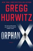 Orphan X ebook by Gregg Hurwitz