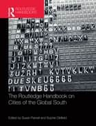 The Routledge Handbook on Cities of the Global South ebook by Susan Parnell, Sophie Oldfield