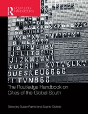 The Routledge Handbook on Cities of the Global South ebook by Susan Parnell,Sophie Oldfield