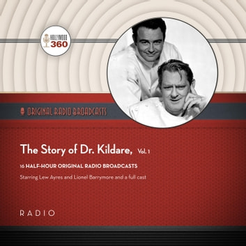 The Story of Dr. Kildare, Vol. 1 audiobook by Black Eye Entertainment
