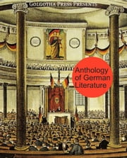 Anthology Of German Literature ebook by Johann Wolfgang von Goethe,E.T.A. Hoffmann,Immanuel Kant