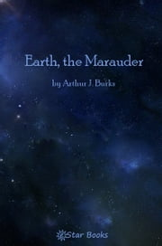 Earth, The Marauder ebook by Arthur J. Burks