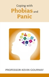 Coping with Phobias and Panic ebook by Kevin Gournay