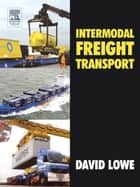Intermodal Freight Transport ebook by David Lowe