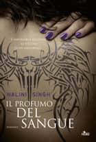 Il Profumo Del Sangue - Guild Hunter [vol. 1] ebook by Nalini Singh, Chiara Brovelli