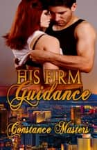 His Firm Guidance ebook by