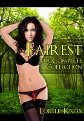 Fairest: The Complete Collection ebook by Lorelei Knox
