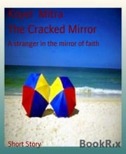 The Cracked Mirror - A stranger in the mirror of faith ebook by Koyel Mitra