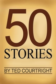50 Stories ebook by Ted Courtright