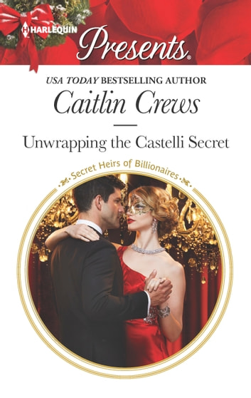Unwrapping the Castelli Secret ebook by Caitlin Crews
