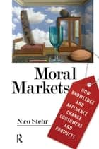 Moral Markets ebook by Nico Stehr