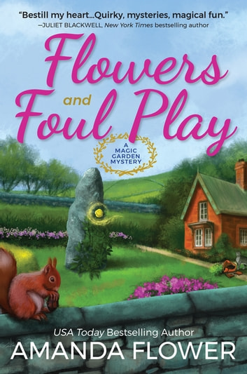 Flowers and Foul Play - A Magic Garden Mystery ebook by Amanda Flower