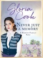 Never Just a Memory ebook by Gloria Cook