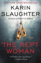 The Kept Woman - A Novel eBook by Karin Slaughter