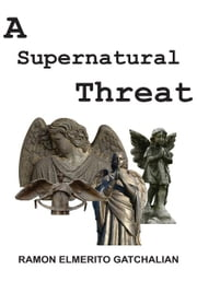 A Supernatural Threat ebook by Ramon Elmerito Gatchalian
