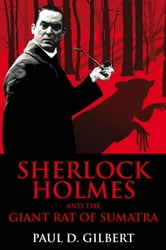 Sherlock Holmes and the Giant Rat of Sumatra ebook by Paul D. Gilbert