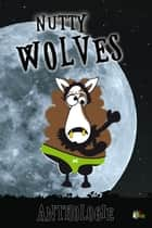 Nutty Wolves ebook by Emmanuel Delporte, Yann Dambo, Mathilde Chau,...