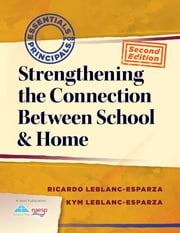 Strengthening the Connection Between School & Home ebook by Ricardo LeBlanc-Esparza,Kym LeBlanc-Esparza
