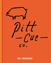 Pitt Cue Co. - The Cookbook ebook by Tom Adams,Jamie Berger,Simon Anderson