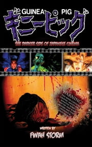 Guinea Pig: The Darker Side Of Japanese Cinema ebook by Fwah Storm