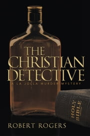The Christian Detective ebook by Robert Rogers
