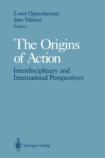 The Origins of Action - Interdisciplinary and International Perspectives ebook by