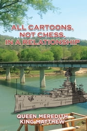 All Cartoons, Not Chess, in a Relationship ebook by Queen Meredith,King Matthew