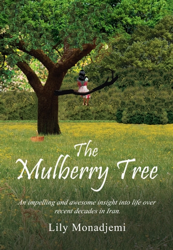 The Mulberry Tree ebook by Lily Monadjemi