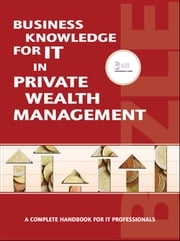 Business Knowledge for IT in Private Wealth Management ebook by