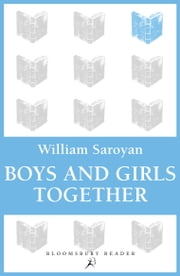 Boys and Girls Together ebook by William Saroyan