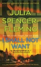 I Shall Not Want ebook by Julia Spencer-Fleming