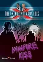 Vampire Kiss ebook by Paul Blum