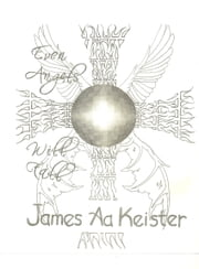 Even Angels Will Fall ebook by James Aa. Keister