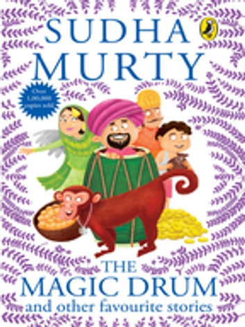 The Magic Drum and Other Favourite Stories ebook by Sudha Murty