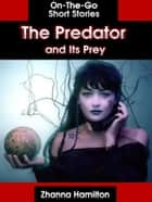 The Predator and Its Prey ebook by Zhanna Hamilton