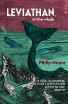 Leviathan ebook by Philip Hoare