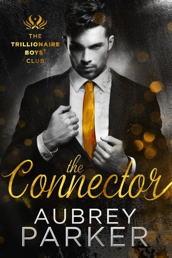 Trillionaire Boys' Club: The Connector ebook by Aubrey Parker