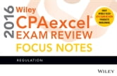 Wiley CPAexcel Exam Review 2016 Focus Notes - Regulation ebook by Wiley