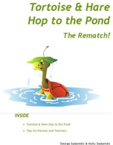 Tortoise & Hare Hop to the Pond - The Rematch! ebook by George Gadanidis, Molly Gadanidis