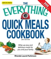 The Everything Quick Meals Cookbook: Whip up easy and delicious meals for you and your family ebook by Rhonda Lauret Parkinson