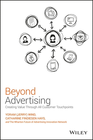 Beyond advertising ebook by yoram jerry wind 9781119074090 beyond advertising creating value through all customer touchpoints ebook by yoram jerry wind fandeluxe Images