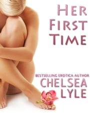 Her First Time ebook by Chelsea Lyle