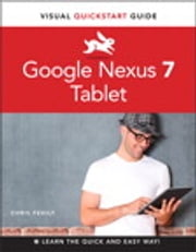 Google Nexus 7 Tablet: Visual QuickStart Guide - Visual QuickStart Guide ebook by Chris Fehily