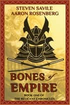 Bones of Empire - The Relicant Chronicles, #1 ebook by Aaron Rosenberg, Steven Savile