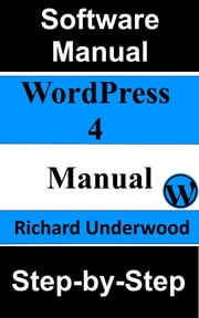 WordPress 4 Manual Step-by-Step ebook by Richard Underwood