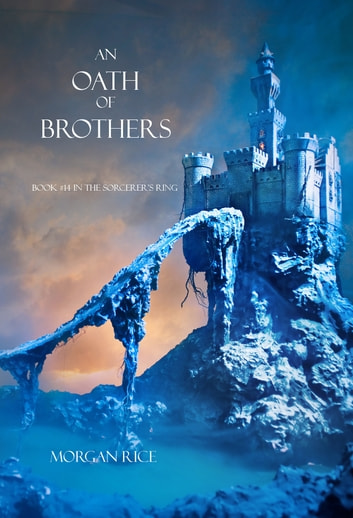 An Oath of Brothers (Book #14 in the Sorcerer's Ring) ebook by Morgan Rice